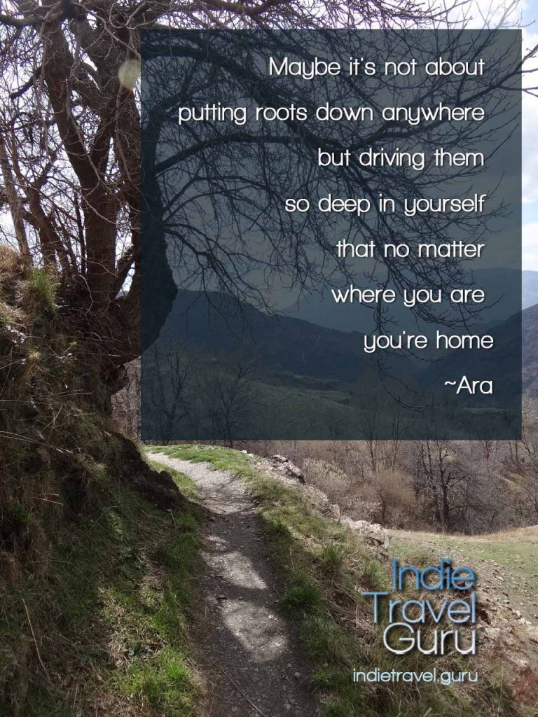 Travel Quote: Maybe it's not about putting down roots