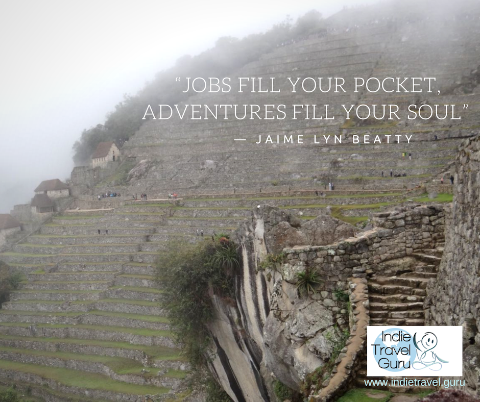 Travel quote: Jobs fille your pocket, adventures fill your soul
