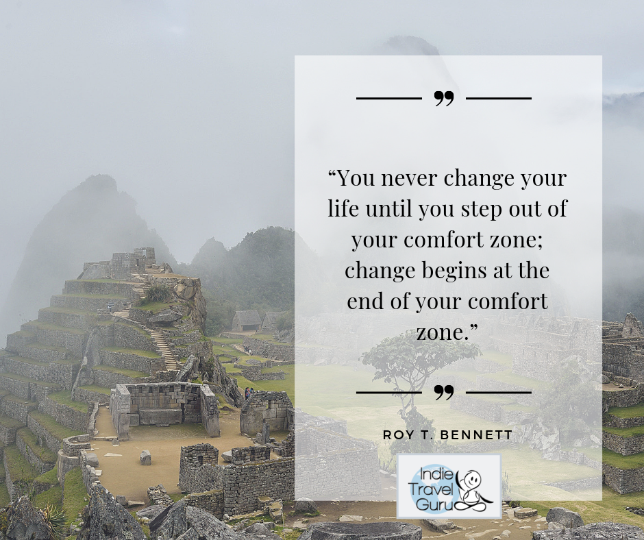 Travel Quote: Life  begins at the end of your comfort zone